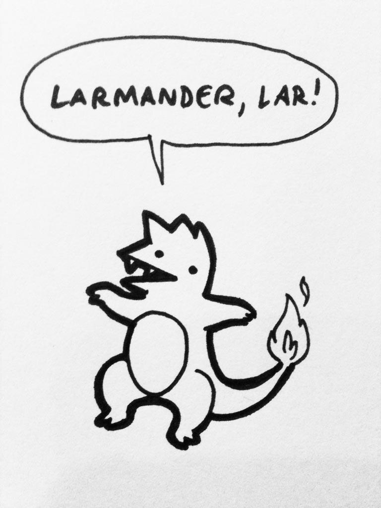 Lar! Larmander, Lar!